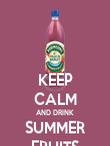 KEEP CALM AND DRINK SUMMER FRUITS - Personalised Poster large