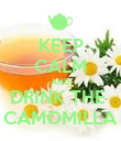 KEEP CALM AND DRINK THE  CAMOMILLA - Personalised Poster large