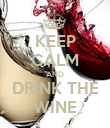 KEEP CALM AND DRINK THE WINE - Personalised Poster large