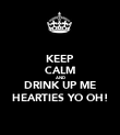 KEEP CALM AND DRINK UP ME HEARTIES YO OH! - Personalised Poster large