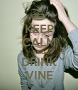 KEEP CALM AND DRINK VINE - Personalised Poster large