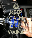 KEEP CALM AND Drink Vodka🍸 - Personalised Poster large