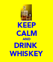 KEEP CALM AND DRINK  WHISKEY - Personalised Poster large