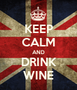 KEEP CALM AND DRINK WINE - Personalised Poster large