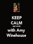 KEEP CALM and drink with Amy Winehouse - Personalised Poster large