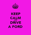 KEEP CALM AND DRIVE A FORD - Personalised Poster large