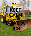 KEEP CALM AND DRIVE A JCB - Personalised Poster large
