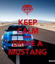 KEEP CALM AND DRIVE A MUSTANG - Personalised Poster large