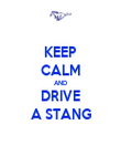 KEEP CALM AND DRIVE A STANG - Personalised Poster large