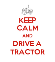 KEEP CALM AND DRIVE A TRACTOR - Personalised Poster large