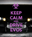 KEEP CALM AND DRIVE EVOS - Personalised Poster large