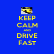 KEEP CALM AND DRIVE FAST - Personalised Poster large