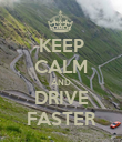 KEEP CALM AND DRIVE FASTER - Personalised Poster large