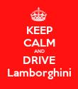 KEEP CALM AND DRIVE Lamborghini - Personalised Poster large