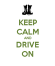 KEEP CALM AND DRIVE ON - Personalised Poster large