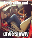 keep calm and drive slowly - Personalised Poster large