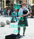 KEEP CALM AND DRONE ON - Personalised Poster large