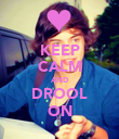 KEEP CALM AND DROOL ON - Personalised Poster large