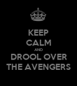 KEEP CALM AND DROOL OVER THE AVENGERS - Personalised Poster large
