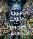 KEEP CALM AND DROP ACID - Personalised Poster large