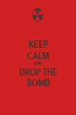 KEEP CALM AND DROP THE BOMB - Personalised Poster large