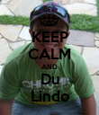 KEEP CALM AND Du Lindo - Personalised Poster large