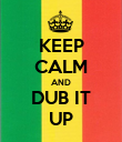 KEEP CALM AND DUB IT UP - Personalised Poster large
