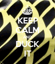 KEEP CALM AND DUCK IT - Personalised Poster large