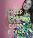 KEEP CALM AND DUDA É DIVA - Personalised Poster large