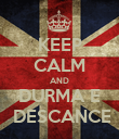 KEEP CALM AND DURMA E  DESCANCE - Personalised Poster large