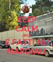 KEEP CALM AND E FATTI NU MARGIALI - Personalised Poster large