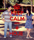KEEP CALM AND  é  HOJE  - Personalised Poster large