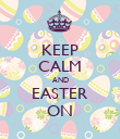 KEEP CALM AND EASTER ON - Personalised Poster large