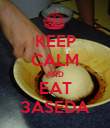 KEEP CALM AND EAT 3ASEDA - Personalised Poster large
