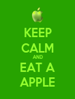 KEEP CALM AND EAT A APPLE - Personalised Poster large