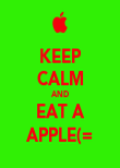 KEEP CALM AND EAT A APPLE(= - Personalised Poster large