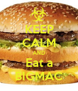 KEEP CALM AND Eat a BIGMAC - Personalised Poster large