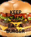 KEEP CALM AND EAT A BURGER - Personalised Poster large