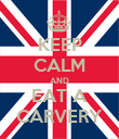 KEEP CALM AND EAT A CARVERY - Personalised Poster large