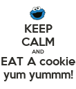 KEEP CALM AND EAT A cookie yum yummm! - Personalised Poster large