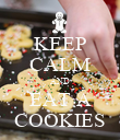 KEEP CALM AND EAT A COOKIES - Personalised Poster large