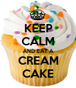 KEEP CALM AND EAT A CREAM CAKE - Personalised Poster large