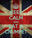 KEEP CALM AND EAT A CRUMPET - Personalised Poster large