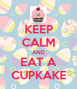KEEP CALM AND EAT A CUPKAKE - Personalised Poster large