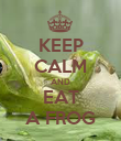 KEEP CALM AND EAT A FROG - Personalised Poster large