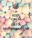 KEEP CALM AND EAT A MARSHMALLOW - Personalised Poster large