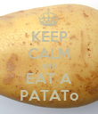 KEEP CALM AND EAT A PATATo - Personalised Poster large