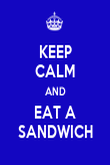 KEEP CALM AND EAT A SANDWICH - Personalised Poster large