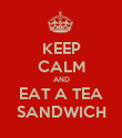KEEP CALM AND EAT A TEA SANDWICH - Personalised Poster large