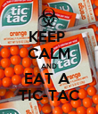 KEEP  CALM AND EAT A  TIC-TAC - Personalised Poster large